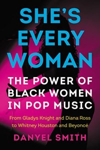 She's Every Woman by:Danyel Smith