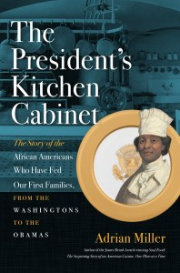The President's Kitchen Cabinet by:Adrian Miller